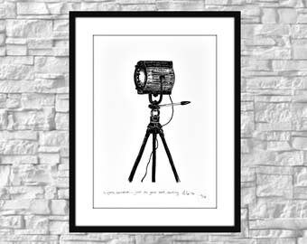 """Black and white hand pulled limited edition screen print. """"Lights, Camera... just do your best, darling."""" Vintage spotlight, pen drawing"""
