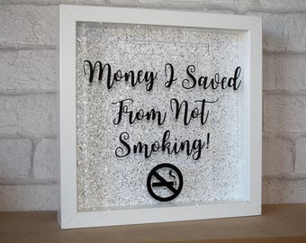 money saved from not smoking / saving money box / stop smoking gift / no smoking saving fund / bad habit fund