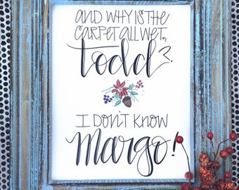 Why is the carpet all wet todd / I don't know Margo / printable art / instant digital download / Christmas vacation / funny Christmas print