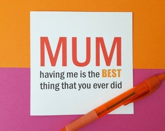 Mother's day card   I'm the best   Happy Mother's Day   Life choices   Fun card   Thank you card