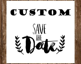 Custom Save the Date Design - Printable