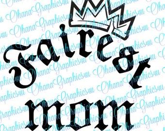 Fairest Mom w/ Crown SVG