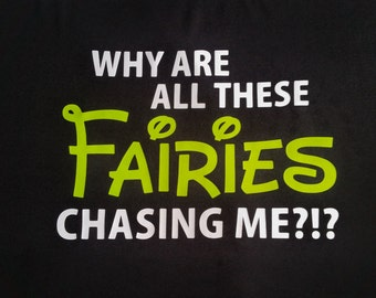 Men's Tinker Bell Half Pixie Dust Challenge inspired dri fit wicking or cotton running shirt - Why are all these FAIRIES chasing me?!?
