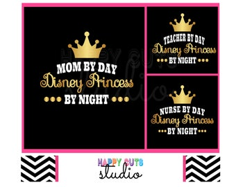 Mom by Day Disney Princess by Night Teacher by Day Nurse by Day Disney Mother Vacation Family Disney Iron On Transfer Decal for T Shirt  314