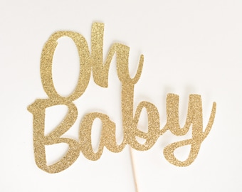 Oh Baby Cake Topper, Gold Glitter, Baby Shower Cake Sign, Sip N' See Decoration, Decor, Baby Girl, Baby Boy, Gender Neutral