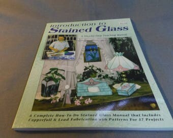 Introduction to Stained Glass, Step by Step Teaching Manual includes 17 projects, 2004