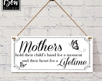 MOTHERS hold their childs hand for a moment and their hearts for a lifetime, hanging sign gift plaque