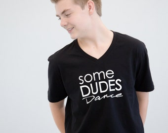Some Dudes Dance Teen/Adult T-Shirt
