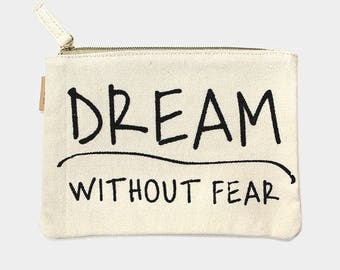 Dream Without Fear eco pouch