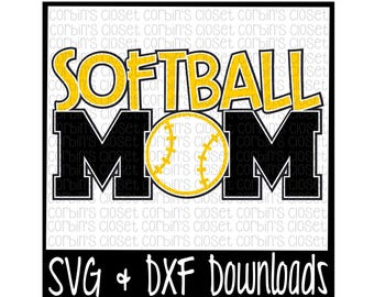 Softball Mom SVG Cut File - DXF & SVG Files - Silhouette Cameo, Cricut