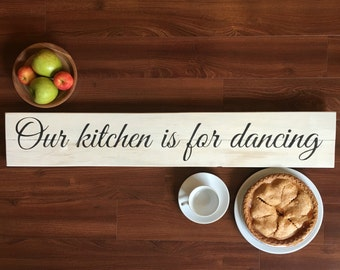 Our Kitchen is for Dancing   Long thin wood sign   Kitchen sign   Reclaimed Wood Farmhouse Style   Large signs for kitchen
