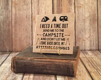 Camping | Time Out | I need a time out |  RV | Camping quote | Home Decor | Camp | Gift | Campsite