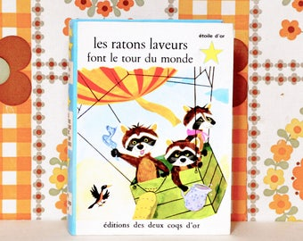 french Vintage Children's Book: raccoons are around the world. / Alain Grée / Jacques Galan (1972)