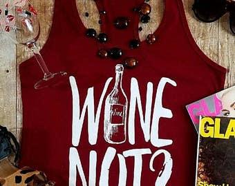 Wine Not? - Racerback Tank - Women's Wine T Shirt, Wine Shirt, Wine Tshirt, Wine T Shirts