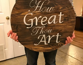 Round Wooden Sign; Round Sign; How Great Thou Art Sign