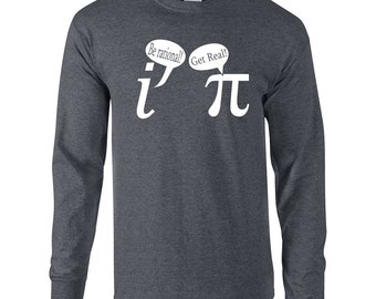 Be Rational Get Real funny math nerd geek school mathematics chemistry comedy retro vintage - Apparel Clothing - Long Sleeve shirt - 293