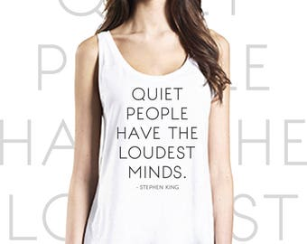 Stephen King quoted tank top - Quiet people have the loudest minds - loose fit women's tank top - cool gift idea