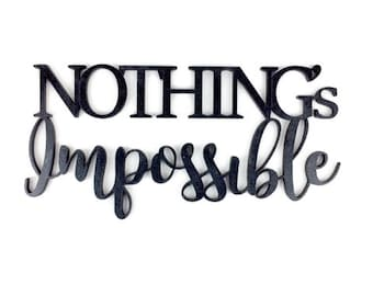 Nothing's Impossible - Motivational Quote for Work, School, Goals