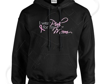 I wear pink for my mom Adults Hooded Outerwear I Wear Pink for My Mom Men's Hoodies Cancer Awareness Sweatshirt - 1352C_GUHD