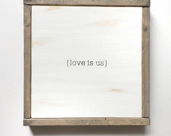 Love is us sign - wooden sign - farm style sign - painted wood sign