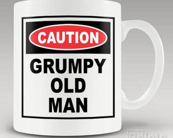 Funny novelty coffee mug - Caution - Grumpy old man, gift for him, men