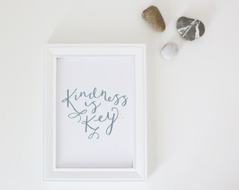 Kindness is Key // Art Print // 5x7 or 8x10