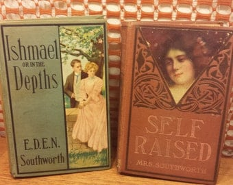 Mrs. Southworth Books, Antique  E.D.E.N. Southworth 2 Book Set, 1910s Mrs. Southworth,  Self Raised,  Ishmael or in the Depths Books