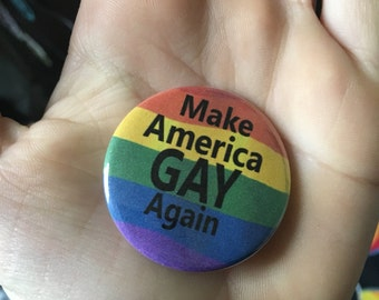 "Funny ""Make America Gay Again"" Queer Pride Pin"