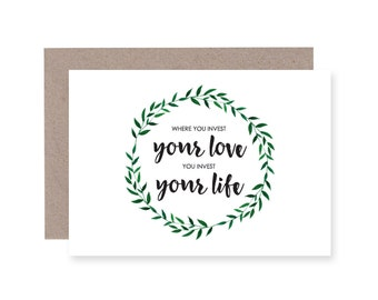 Where you invest your Love Greeting Card