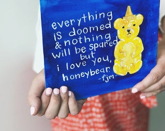 Wall art//song lyrics//Honeybear painting on flat canvas, 8x8