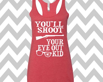 You'll Shoot Your Eye Out Tank Top Flowy Racerback Tank Top Ugly Christmas Tank Top Funny Holiday Party Tank Top Christmas Story Tank Top