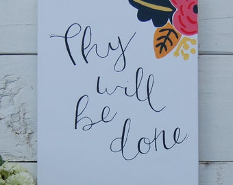 Thy Will Be Done - Canvas, Acrylic, Hand Lettered
