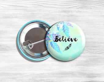 "Inspirational ""Believe"" Pinback Button 1.75"""