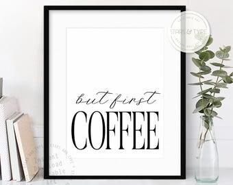 But First Coffee, Printable Wall Art, Kitchen Office Decor, Coffee Quote Poster, Black and White, Modern Typography, Digital Print Design