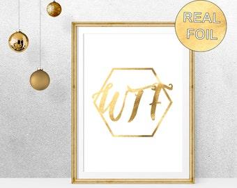 Real Gold Foil WTF Art Print - Poster