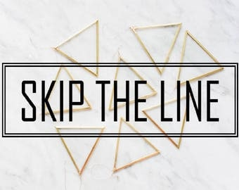SKIP THE LINE - Expedite My Order