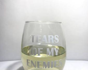 Tears of My Enemies White Wine Glass