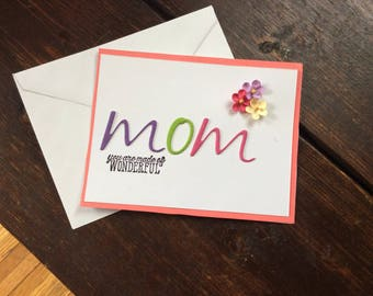 Mom You Are Made of Wonderful - Mother's Day - Birthday  - handmade card