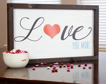 Love You More with Heart  // Farmhouse Wall Decor // Wood Print