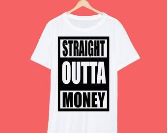 Straight Outta Money T Shirt