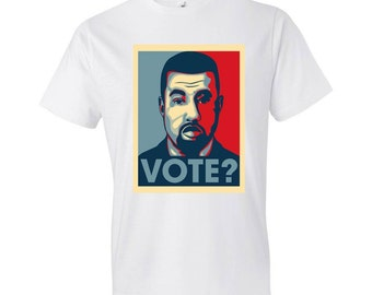 Vote? - T-Shirt - Kanye West, #Kanye2020, Hope Poster, Election