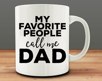 IMPERFECT SECONDS SALE - My Favorite People Call Me Dad Coffee Mug (D-M876)