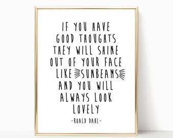roald Dahl quote, printable, roald Dahl print, if you have good thoughts print, sign, wall decor, nursery art, nursery decor, wall art