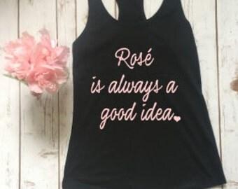 Rosé is always a good idea tank top racerback, womens workout tank top, summerhouse,exercise tank top, gym tank top, running tank top