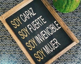Soy Capaz Soy Fuerte Soy Invencible Soy mujer 16 x 8 handcrafted wooded frame
