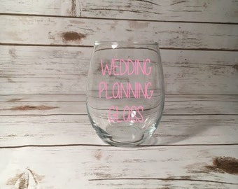 Wedding Planning Wine Glass, Engagement Gift, Engagement Present, Bride To Be, Wifey Present, Fiancé Gift