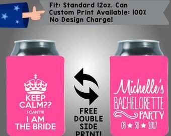 Keep Calm?? I Can't!! I Am The Bride Neoprene Bachelorette Can Cooler Double Side Print (Bachelorette17)