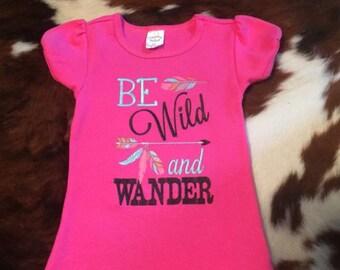 Be wild and wander- pink shirt