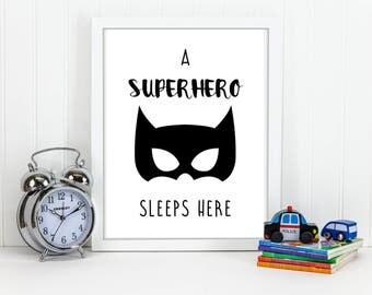 A Super Hero Sleeps Here Bedroom/Nursery Print