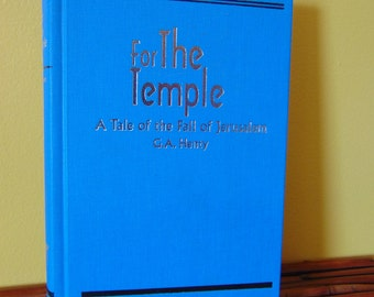 For The Temple Book,  G.A. Henry , 1996 ,  A Tale of the Fall of Jerusalem  , Israel